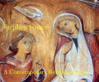 Stephen Foster:A Contemporary Religious Artist book cover