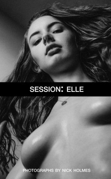 View Session: Elle by Nick Holmes