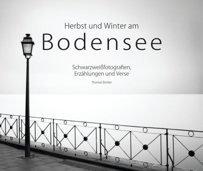 View BODENSEE - Herbst und Winter by Thomas Bichler