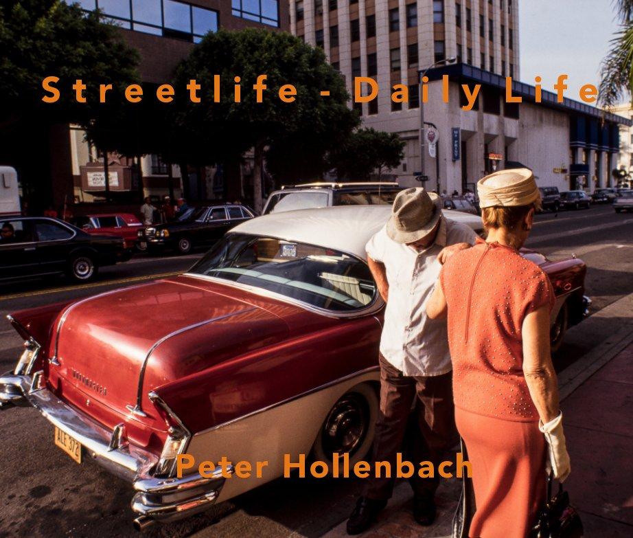 Streetlife, Daily Life, nach Peter Hollenbach anzeigen