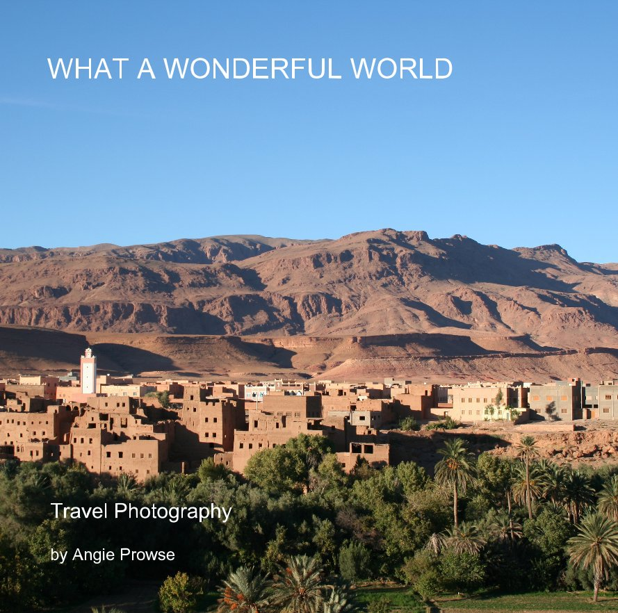 View What a Wonderful World by Angie Prowse