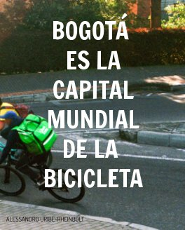Bogotá is the Bicycle Capital of the World book cover