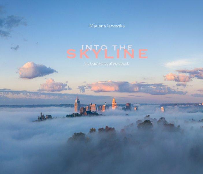 View Into The Skyline 2020 by Mariana Ianovska