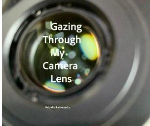 Gazing Through My Camera Lens book cover