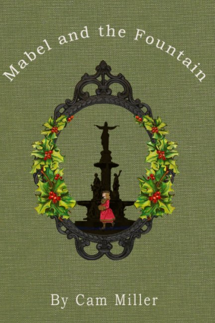 Ver Mabel and the Fountain por Cam Miller