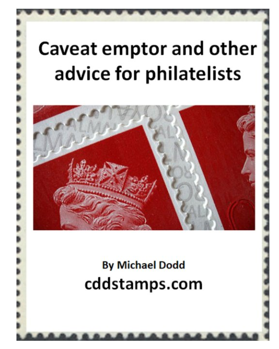 View Caveat emptor and other advice for philatelists by Michael Dodd