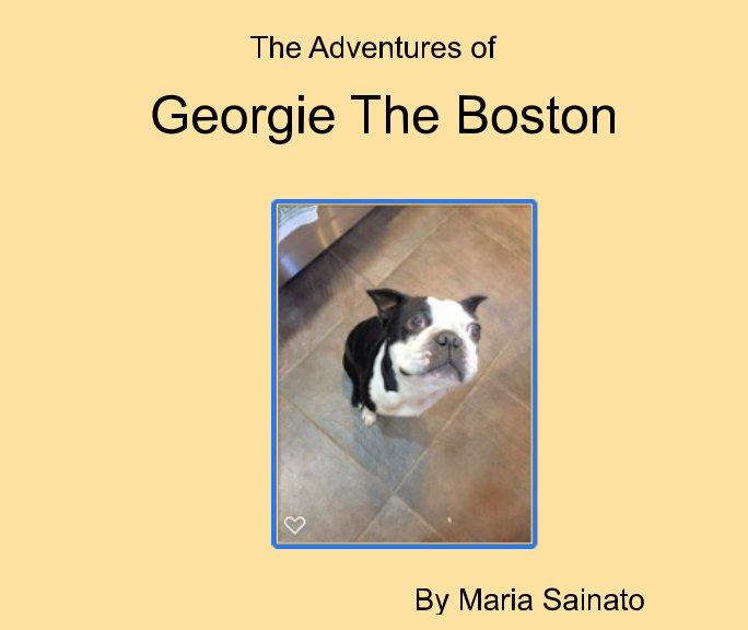 Bekijk The Adventures of Georgie The Boston op Maria Sainato
