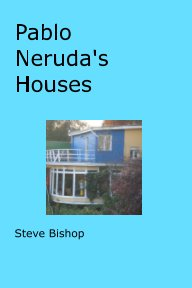 Pablo Nerudas Houses book cover