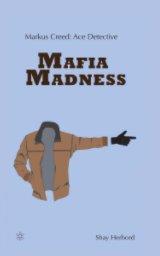 Markus Creed: Ace Detective Mafia Madness book cover