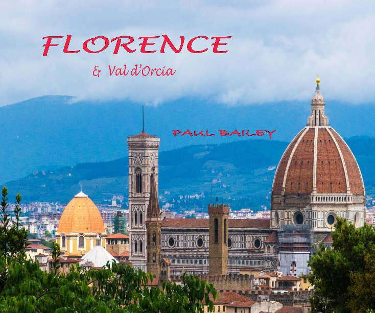 View Florence by PAUL BAILEY