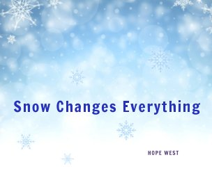 Snow Changes Everything book cover