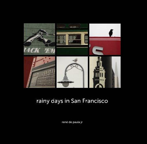 View rainy days in San Francisco by rené de paula jr