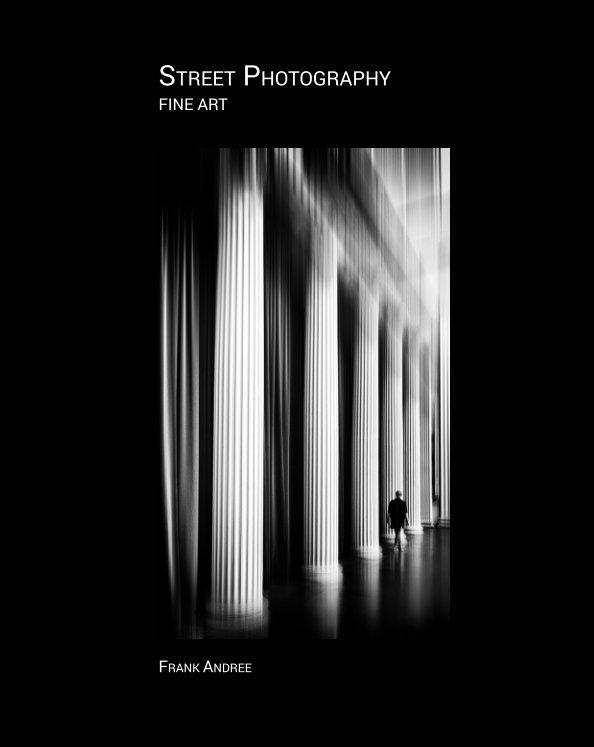Street photography Fine Art Frank Andree nach Frank Andree anzeigen