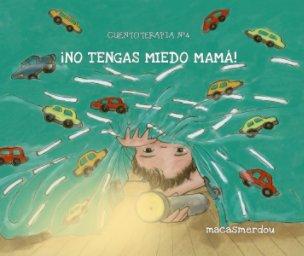no tengas miedo mama book cover