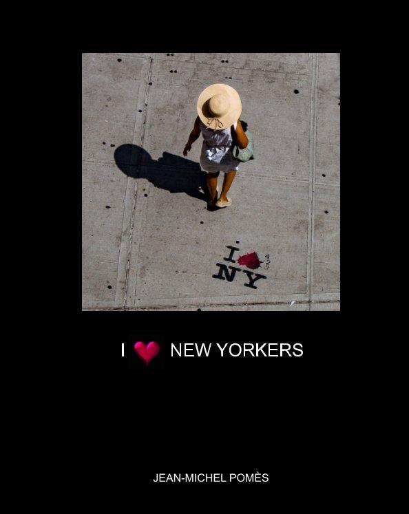 Bekijk I love New Yorkers op Jean-Michel Pomès