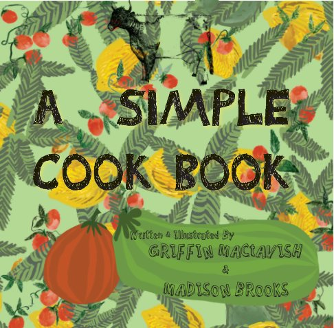 Ver A Simple Cook Book por Maddie and Griffin