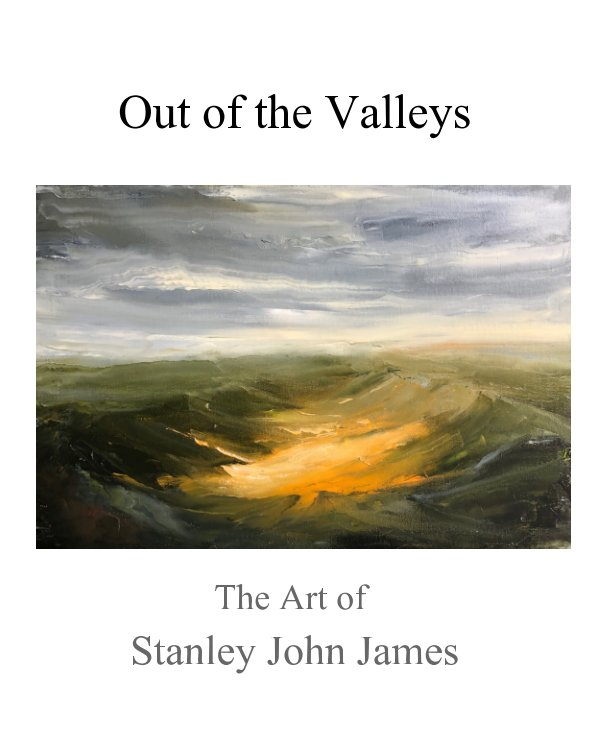 View Out of the Valleys by Paul Richard James