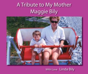 A Tribute to My Mom -  Maggie Bily book cover