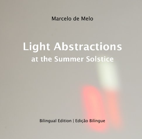 View Light Abstractions by Marcelo de Melo