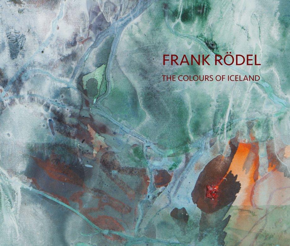 Ver The Colours of Iceland por Frank Rödel