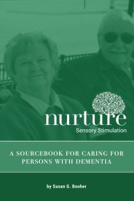 Nurture Sensory Stimulation: A Sourcebook for Caring for Persons with Dementia book cover