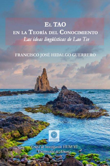 El Tao en la teoría del conocimiento nach Fco. José Hidalgo Guerrero anzeigen