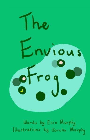 Bekijk The Envious Frog op Eoin Murphy and Sorcha Murphy