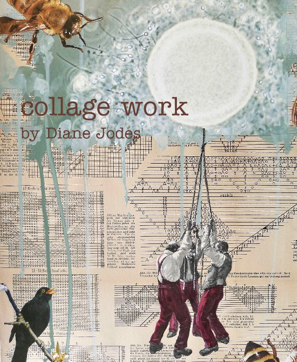 Visualizza collage work by Diane Jodes di Diane Jodes