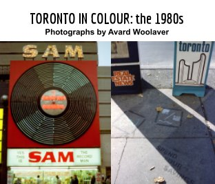 Toronto In Colour: the 1980s book cover
