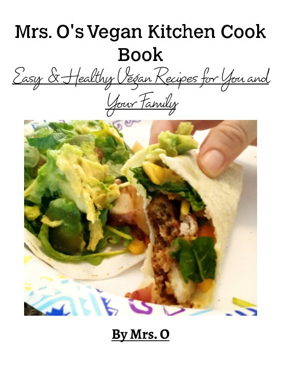 View Mrs. O's Vegan Kitchen Cook Book by Mrs. O
