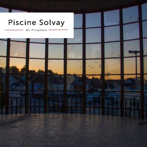 Ver Piscine Solvay por Mu Picsphoto