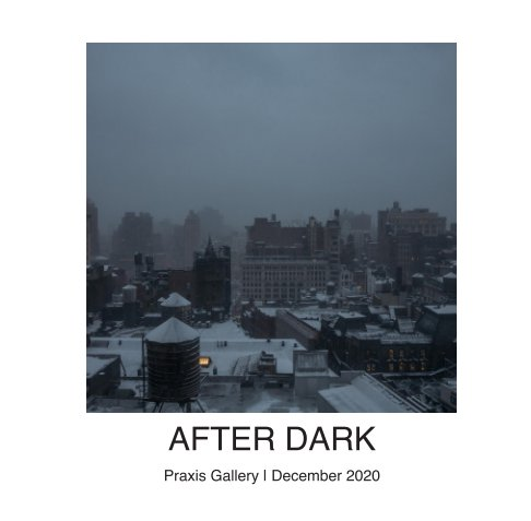 View After Dark by Praxis Gallery