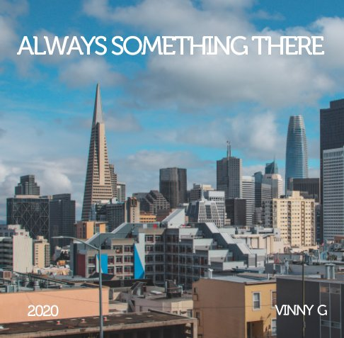 Visualizza Always Something There di Vinny G