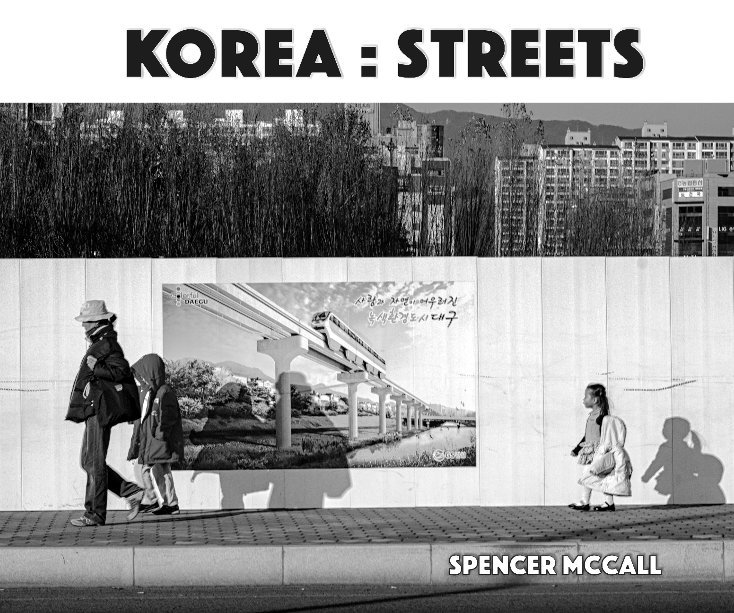 View Korea : Streets by Spencer McCall
