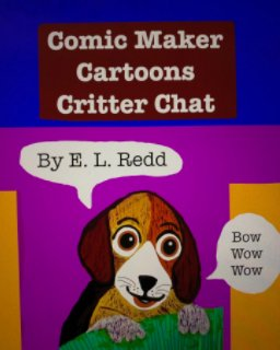 Comic Maker Cartoons - Critter Chat *BLURB* book cover