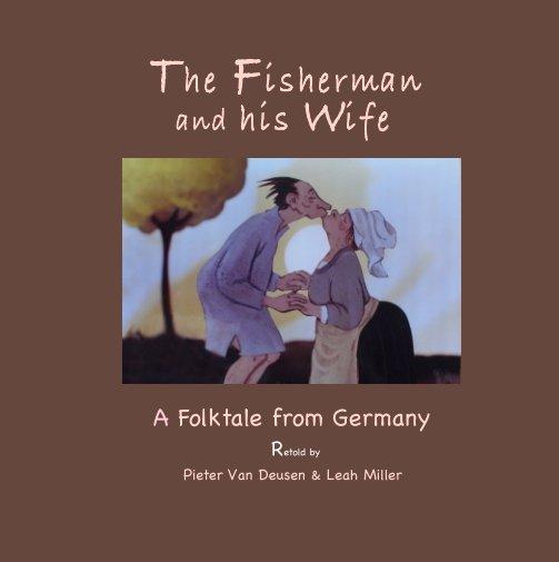 The Fisherman and His Wife nach Pieter Van Deusen, Leah Miller anzeigen