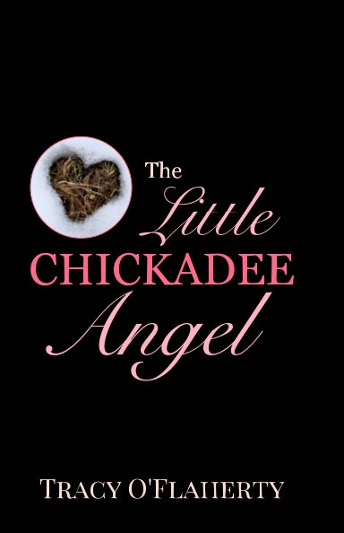 View The Little Chickadee Angel by Tracy R. L. O'Flaherty