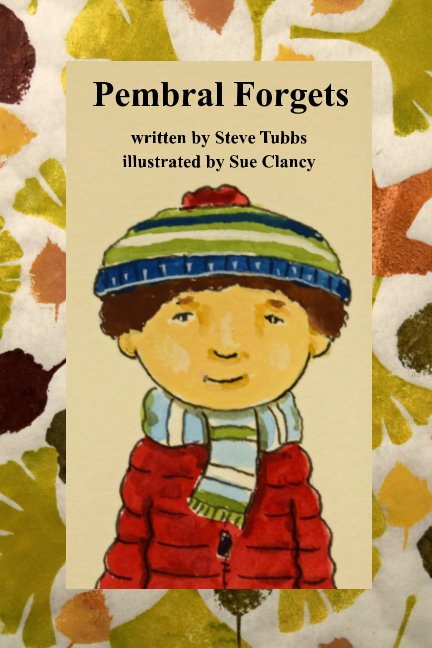 View Pembral Forgets by Steve Tubbs