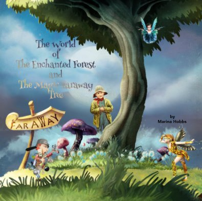 The World of the Enchanted Forest and the Magic Faraway Tree book cover