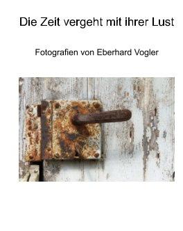 Die Zeit vergeht mit ihrer Lust book cover