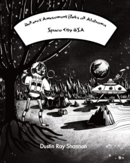 Defunct Amusement Parks of Alabama Space City USA book cover