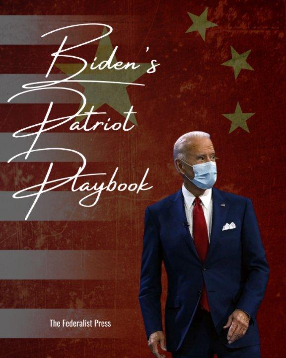 View Biden's Patriot Playbook by The Federalist Press