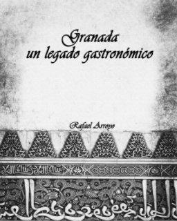 Granada, un legado gastronómico book cover