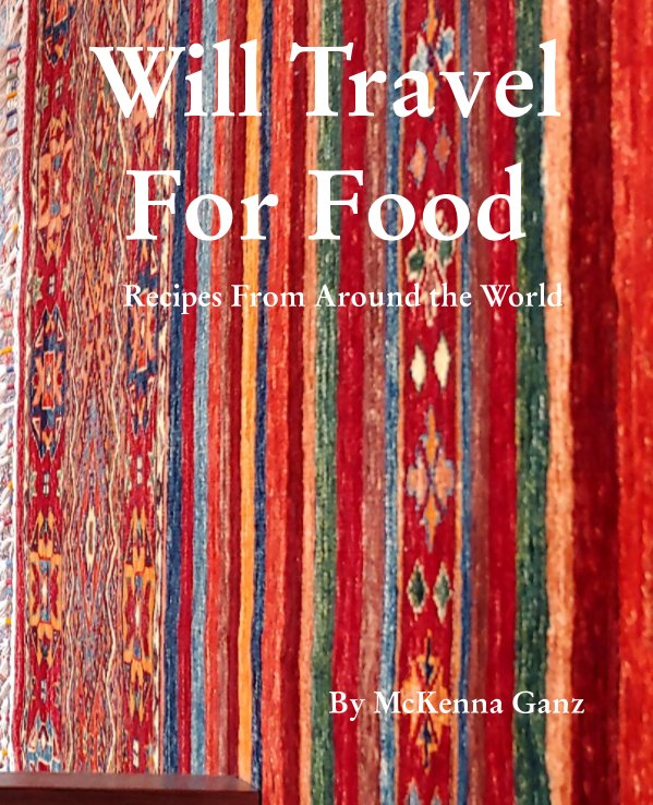 View Will Travel for Food by McKenna Ganz