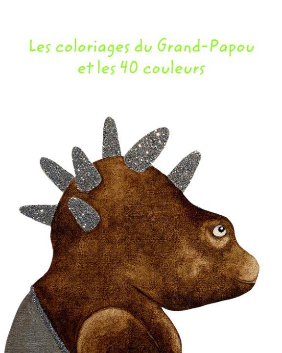Coloriages  du Grand-Papou et les 40 couleurs 3 nach David Farsi anzeigen