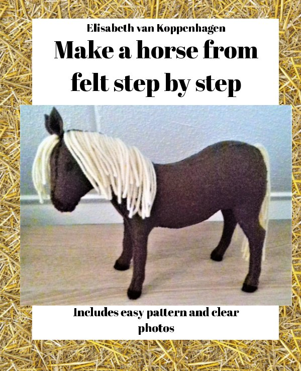 View Make a horse from felt step by step by Elisabeth van Koppenhagen