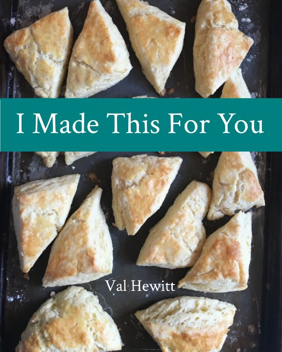 View I Made This For You by Val Hewitt