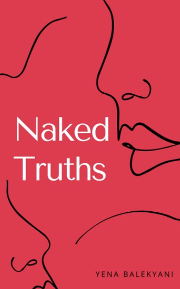 View Naked Truths by Yena Balekyani