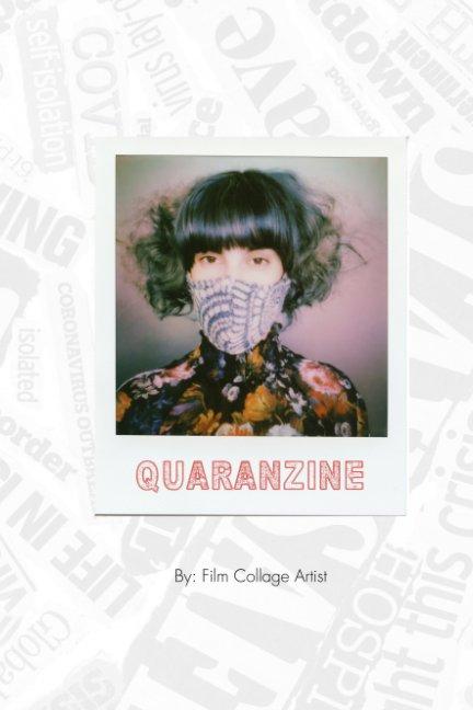 View Quaranzine by Film Collage Artist