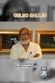 CELSO SALLES - Autobiografia em Preto e Branco - CAPA MOLE book cover